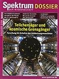 Teilchenjäger und kosmische Grenzgänger: Forschung im Zeitalter der Entdeckungsmaschinen. Spektrum der Wissenschaft, Dossier 05/08