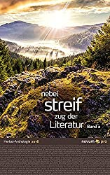 nebel streif zug der literatur 2016: Herbst-Anthologie Band 2