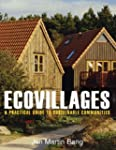 Ecovillages: A Practical Guide to Sus...