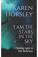 I am the Stars in the Sky: Finding light in the darkness Paperback