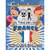 Kids Travel Journal: My Travel Diary for France