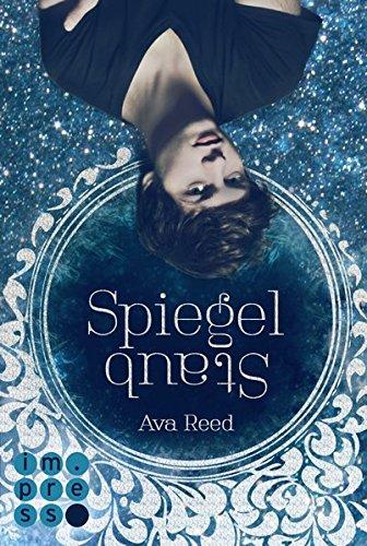 Buchseite und Rezensionen zu 'Spiegelstaub (Die Spiegel-Saga 2)' von Ava Reed