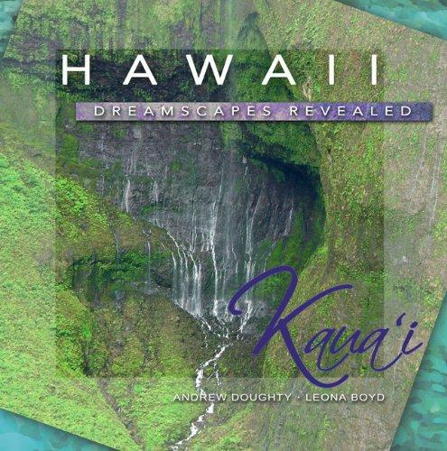 Hawaii Dreamscapes Revealed, Kaua'i