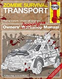 Zombie Survival Transport Manual: Post-apocalyptic vehicles (all variations) (Haynes ...