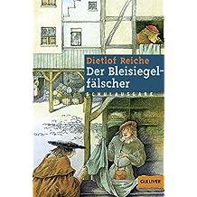 Der Bleisiegelfälscher - Schulausgabe: Roman (Gulliver)