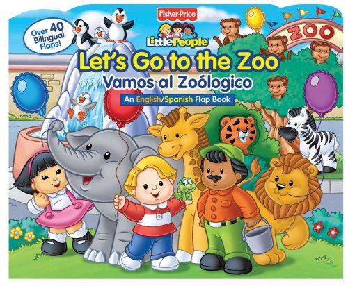 Let's Go to the Zoo!/Vamos a El Zoologico! (Fisher-Price Little People)