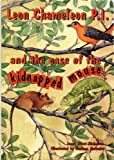 Leon Chameleon PI and the case of the kidnapped mouse by Janet Hurst-Nicholson