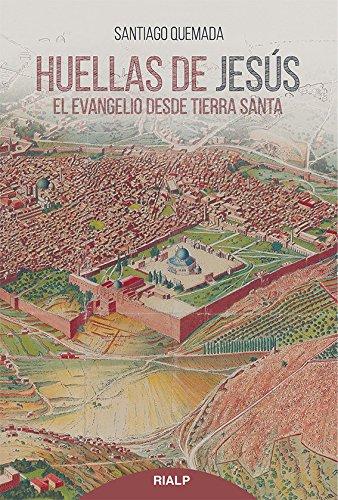 Huellas De Jesús (Religión. Fuera de Colección) por SANTIAGO QUEMADA