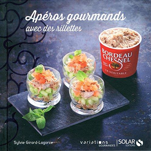 Apéros gourmands avec les rillettes Bordeau-Chesnel par Sylvie GIRARD-LAGORCE