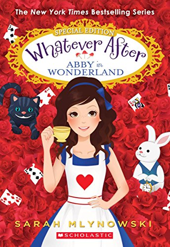 Whatever After Special Edition: Abby in Wonderland