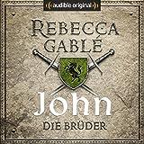 John - Die Brüder (Die Hüter der Rose 1) - Rebecca Gablé
