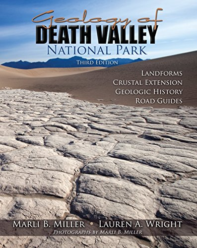 Geology of Death Valley: Landforms, Crustal Extension, Geologic History, Road Guides