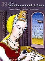 Revue de la Bibliothèque nationale de France, N° 39/2011 : Les femmes auteurs et le livre