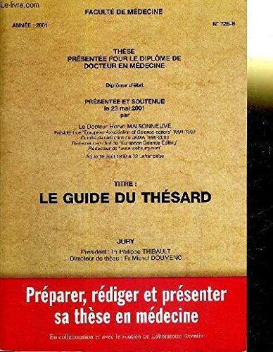 Le guide du thésard : Préparer, rédiger et présenter sa thèse en médecine