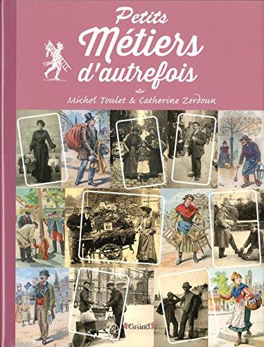 Petits Métiers d'autrefois par Michel TOULET