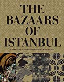 [The Bazaars of Istanbul] (By: Laura Salm-Reifferscheidt) [published: October, 2008]