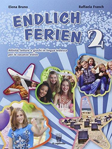 Endlich ferien! Attività, letture e giochi in lingua tedesca per le vacanze estive. Con CD Audio. Per la scuola media: 2