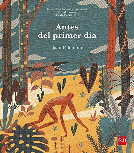Antes del primer día (Álbumes ilustrados) por Juan Carlos Palomino