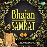 Bhajan Samrat - Hari Om Sharan