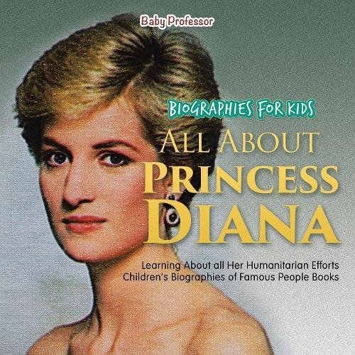 Biographies-for-Kids-All-about-Princess-Diana-Learning-about-All-Her-Humanitarian-Efforts-Childrens-Biographies-of-Famous-People-Books