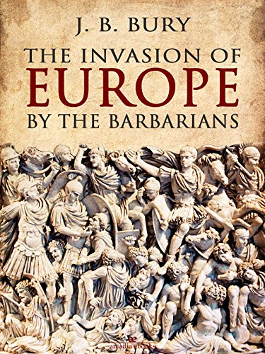 The Invasion of Europe by the Barbarians (English Edition) por J. B. Bury