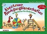 Abenteuer-Bewegungslandschaften: 32 Ideenkarten fürs Kinderturnen