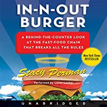 In-N-Out Burger: A Behind-the-Counter Look at the Fast-Food Chain That Breaks All the Rules