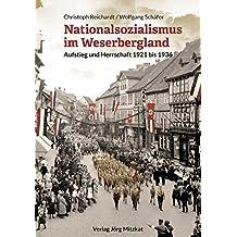Nationalsozialismus im Weserbergland: Aufstieg und Herrschaft 1921 bis 1936