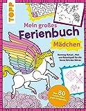 Mein großes Ferienbuch für Mädchen: Nonstop Rätsel-, Mal- und Bastelspaß für die beste Zeit des Jahres. Über 80 Kreativ-Ideen gegen Langeweile