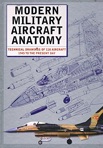 Modern Aircraft Anatomy: Technical Drawings of 188 Aircraft 1945 to the Present Day