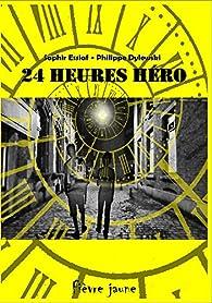 24 Heures Héro par  Saphir Essiaf & Philippe Dylewski
