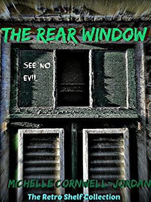 The Rear Window (Retro Shelf Short Story Collection Book 1)