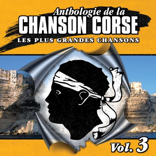 Anthologie De La Chanson Corse Vol.3