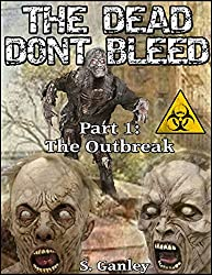 The Dead Don't Bleed: Part 1, The Outbreak