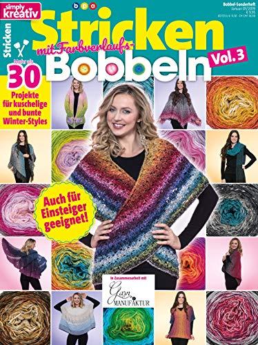 Simply Kreativ - Stricken mit Farbverlaufsbobbeln - Vol. 3: Mehr als 30 Projekte für kuschelige und bunte Winter-Styles -