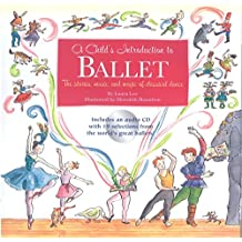 A Child's Introduction To Ballet: The Stories, Music, and Magic of Classical Dance (Book & CD)