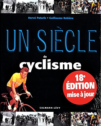 Un siècle de Cyclisme 2014 - 18ème édition (Annuels-Siècles) por Hervé Paturle