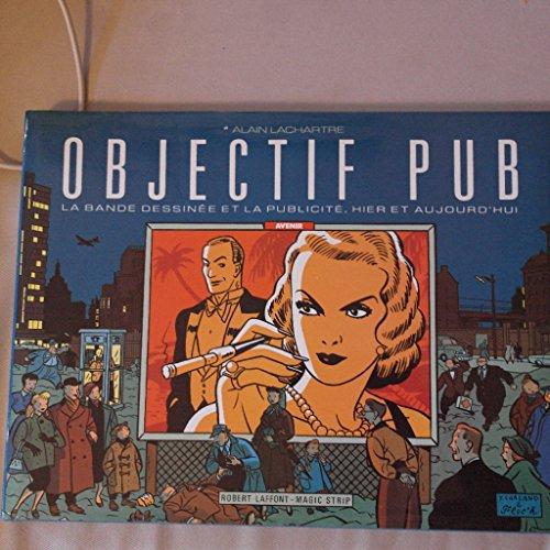 Objectif pub : La bande dessinée et la publicité, hier et aujourd'hui