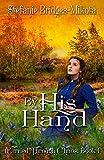 By His Hand (Carried Through Chaos Book 1) by Stefanie Bridges-Mikota