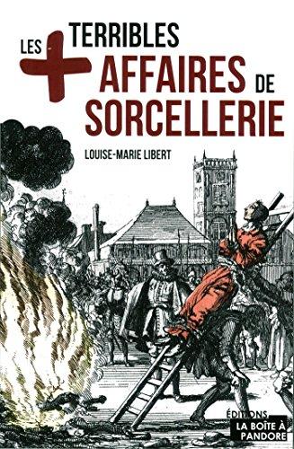 Les plus terribles affaires de sorcellerie par Louise-marie Libert