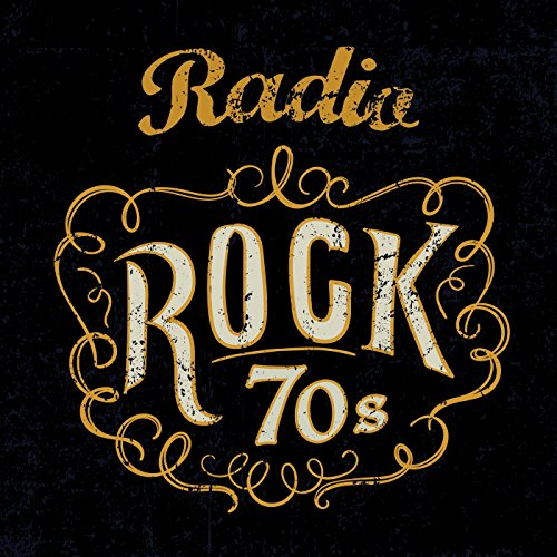 Radio Rock 70s [Explicit]
