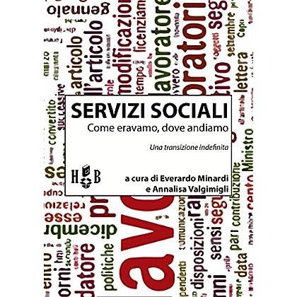 Servizi Sociali: Come Eravamo, Dove Andiamo: Una Transizione Indefinita (Best Practices Vol. 12)