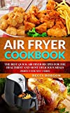 Air Fryer Cookbook: The Best Quick Air Fryer Recipes for the Healthiest and most delicious meals. (Perfect for new users) (Air Fryer Cookbook, Air ... Recipes Book, air fryer recipes cookbook)