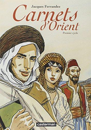 Carnets d'Orient : Premier cycle