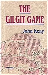 The Gilgit Game: Explorers of the Western Himalayas, 1865-95
