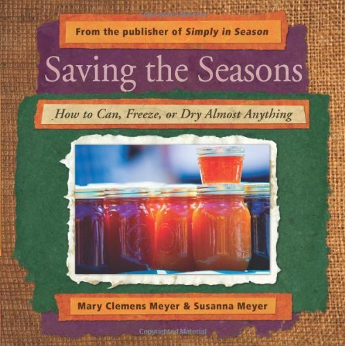 Saving the Seasons: How to Can, Freeze, or Dry Almost Anything by Mary Clemens Meyer (2010-05-03)
