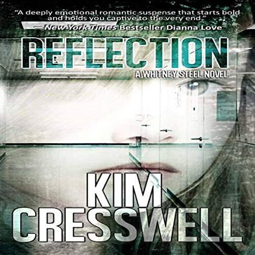Reflection: A Whitney Steel Novel, Book 1 - Kim Cresswell - Unabridged