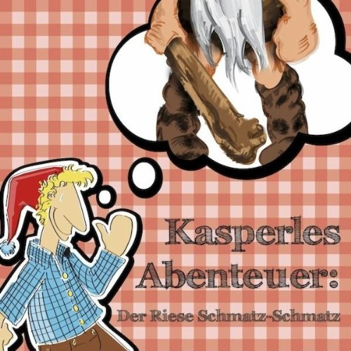 Kasperles Abenteuer: Der Riese Schmatz-Schmatz - Teil 7