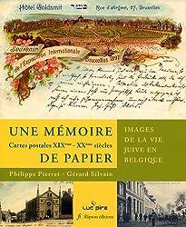 Une mémoire de papier : Images de la vie juive en Belgique, cartes postales XIXe-XXe siècles