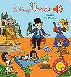 So klingt Verdi: Klassik für Kinder (Soundbuch) (Soundbücher)
